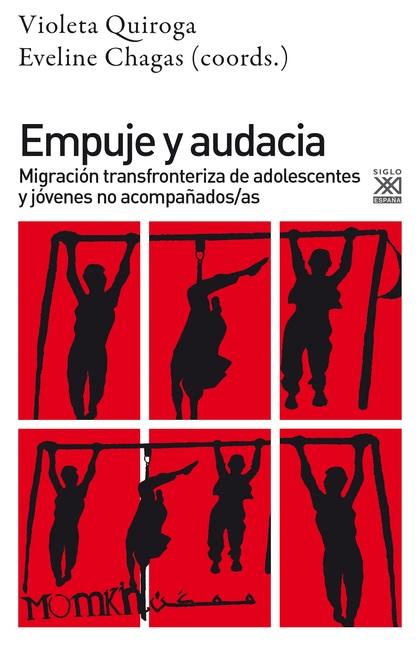 EMPUJE Y AUDACIA. MIGRACIÓN TRANSFRONTERIZA DE ADOLESCENTES Y JÓVENES NO ACOMPAÑADOS/AS