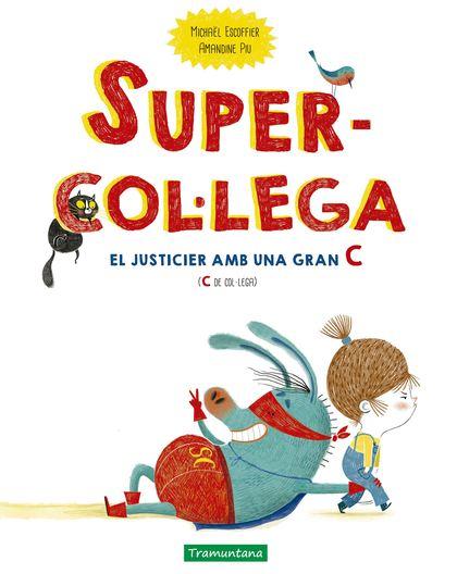 SUPERCOL·LEGA. EL JUSTICIER AMB UNA GRAN C (C DE COL·LEGA)