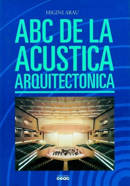 EL ABC DE LA ACUSTICA ARQUITECTONICA