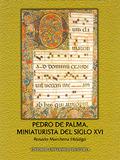 PEDRO DE PALMA, MINIATURISTA DEL SIGLO XVI..