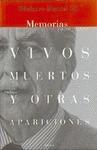 VIVOS, MUERTOS Y OTRAS APARICIONES, MEMORIAS (1926-2000)