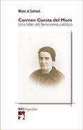 CARMEN CUESTA DEL MURO. UNA LÍDER DEL FEMINISMO CATÓLICO.