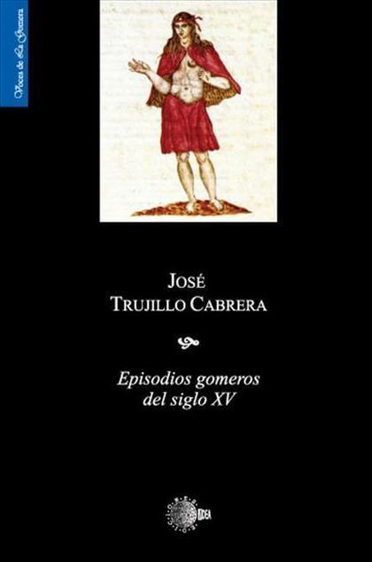 EPISODIOS GOMEROS DEL SIGLO XV