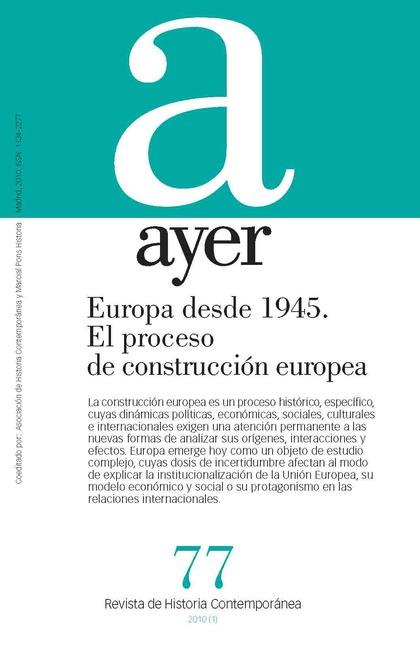 EUROPA DESDE 1945 : EL PROCESO DE CONSTRUCCIÓN EUROPEA