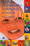 JUEGOS DESARROLLAR INTELIGENCIA NIÑO 1 A 2 AÑOS