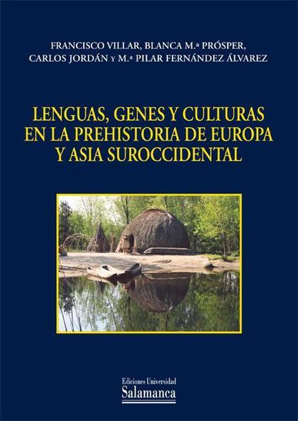 LENGUAS, GENES Y CULTURAS EN LA PREHISTORIA DE EUROPA Y ASIA SUROCCIDENTAL