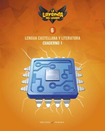 PROYECTO: LA LEYENDA DEL LEGADO. LENGUA CASTELLANA Y LITERATURA 6. CUADERNO 1.