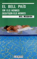 REY DE BASTOS, 12, EL BELL PAIS ON EL HOMES DESITGEN ELS HOMES