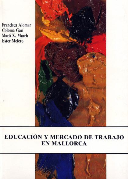 EDUCACIÓN Y MERCADO DE TRABAJO EN MALLORCA