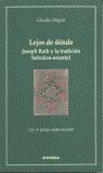 LEJOS DE DONDE: JOSEPH ROTH Y LA TRADICIÓN HEBRÁICO-ORIENTAL