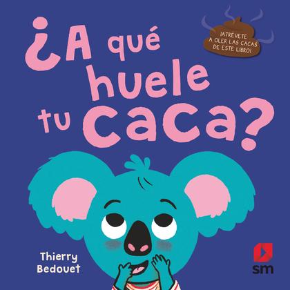 ¿A QUÉ HUELE TU CACA?.