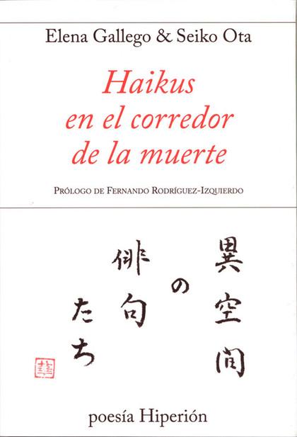 HAIKUS EN EL CORREDOR DE LA MUERTE.