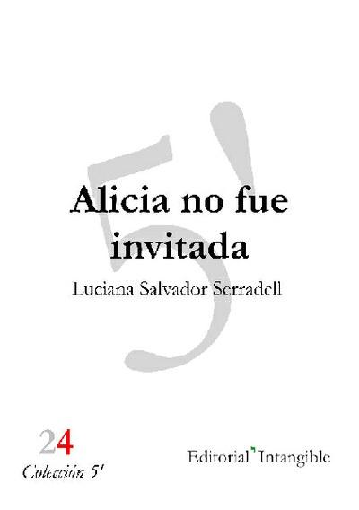 ALICIA NO FUE INVITADA