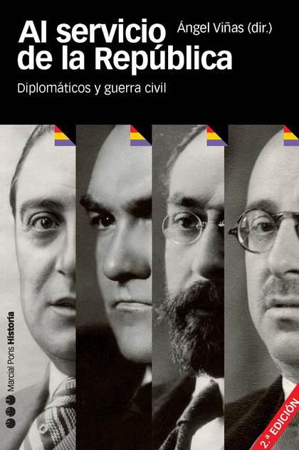 AL SERVICIO DE LA REPÚBLICA : DIPLOMÁTICOS Y LA GUERRA CIVIL