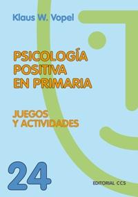 PSICOLOGÍA POSITIVA EN PRIMARIA: JUEGOS Y ACTIVIDADES