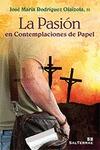 LA PASIÓN EN CONTEMPLACIONES DE PAPEL