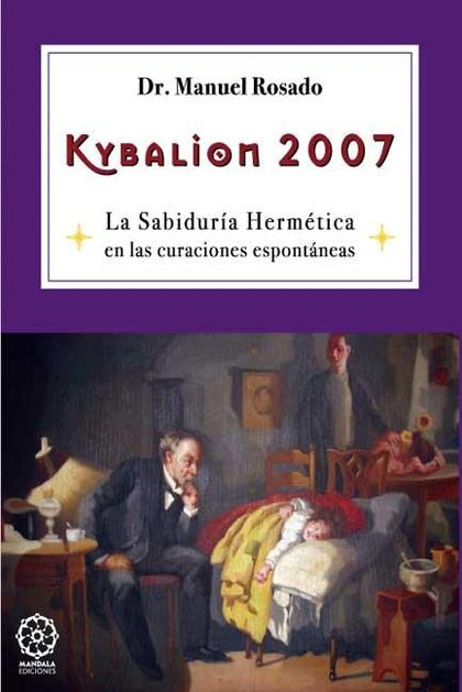 KYBALION 2007 : LAS CURACIONES ESPONTÁNEAS