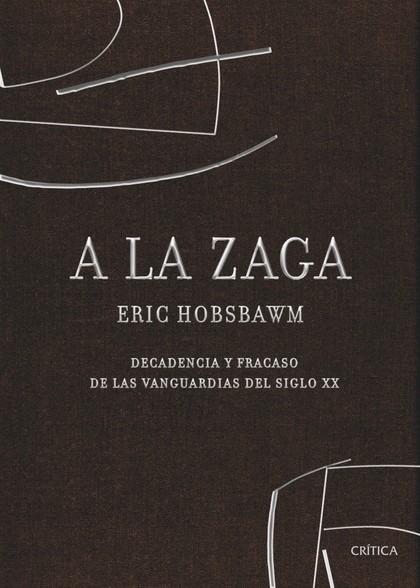 A LA ZAGA, DECADENCIA Y FRACASO DE LAS VANGUARDIAS DEL SIGLO XX