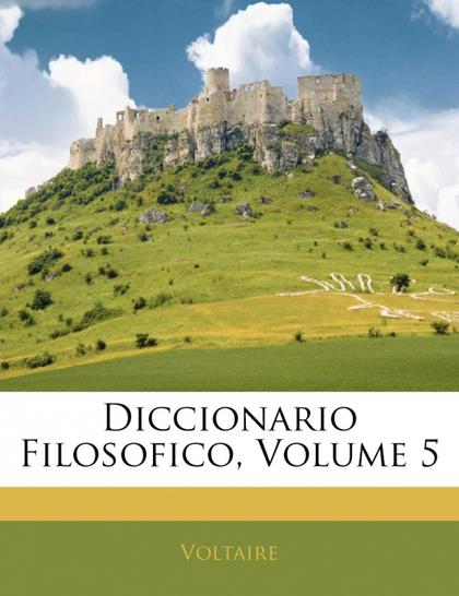 DICCIONARIO FILOSOFICO, VOLUME 5