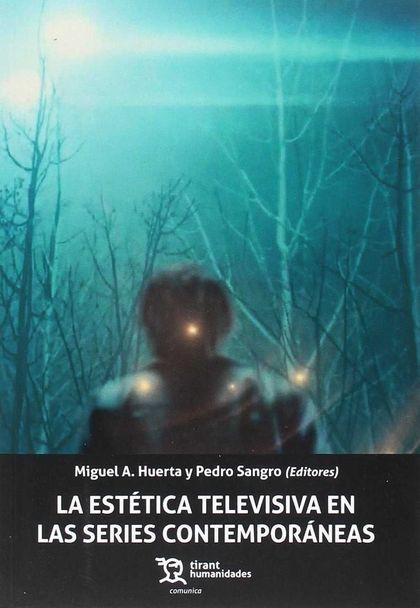 LA ESTÉTICA TELEVISIVA EN LAS SERIES CONTEMPORÁNEAS.