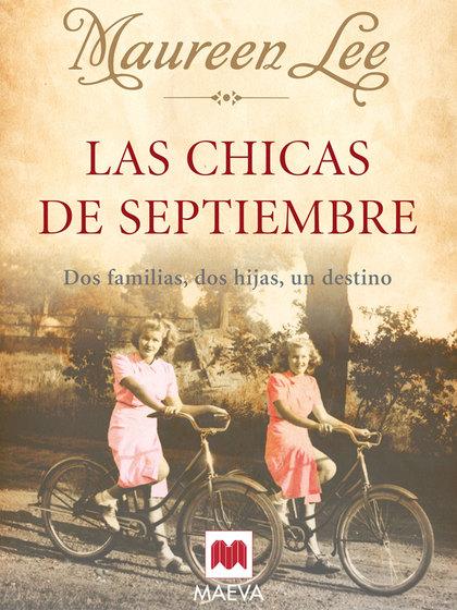 LAS CHICAS DE SEPTIEMBRE : DOS FAMILIAS, DOS HIJAS, UN DESTINO