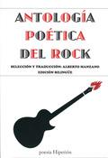 ANTOLOGÍA POÉTICA DEL ROCK. SELECCIÓN Y TRADUCCIÓN: ALBERTO MANZANO LIZANDRA