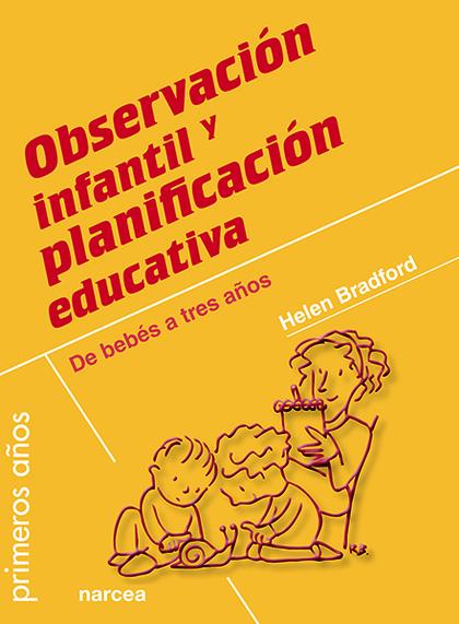 OBSERVACIÓN INFANTIL Y PLANIFICACIÓN EDUCATIVA : DE BEBÉS A TRES AÑOS
