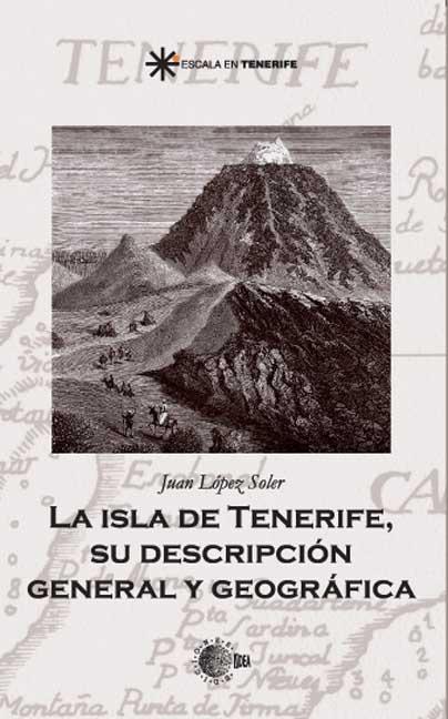 LA ISLA DE TENERIFE : SU DESCRIPCIÓN GENERAL Y GEOGRÁFICA