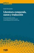 LITERATURA COMPARADA, CANON Y TRADUCCIÓN. UNA APROXIMACIÓN EUROPEA AL CONCEPTO DE LITERATURA MU