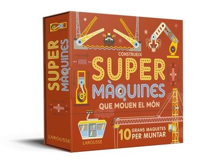 CONSTRUEIX SUPERMÀQUINES QUE MOUEN EL MÓN.
