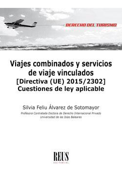 VIAJES COMBINADOS Y SERVICIOS DE VIAJE VINCULADOS. [DIRECTIVA (UE) 2015/2302] CUESTIONES DE LEY