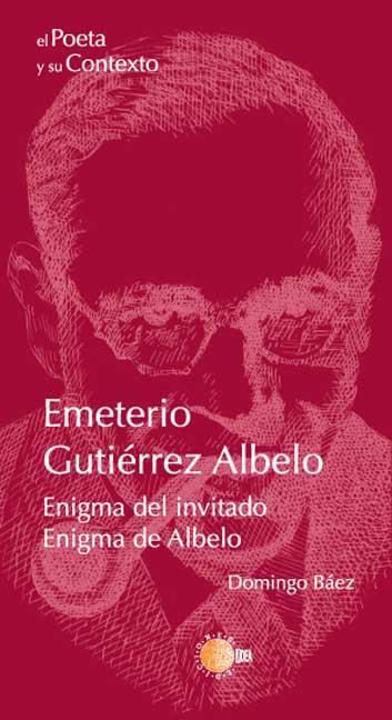 EMETERIO GUTIÉRREZ ALBELO : EL ENIGMA DE ALBELO