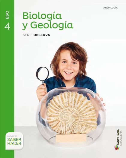 BIOLOGIA Y GEOLOGIA SERIE OBSERVA 4 ESO SABER HACER.