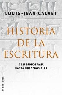 HISTORIA DE LA ESCRITURA: DE MESOPOTAMIA HASTA NUESTROS DÍAS