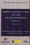 SOBERANÍA, MONARQUÍA Y UNIDAD EN EL AUGE DEL ABSOLUTISMO FRANCÉS : 1519-1715 ANTOLOGÍA DE TEXTO