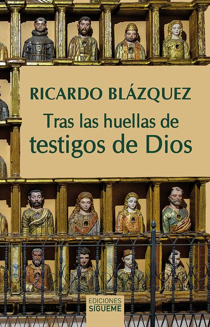 TRAS LAS HUELLAS DE TESTIGOS DE DIOS