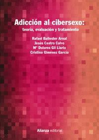 ADICCIÓN AL CIBERSEXO: TEORÍA, EVALUACIÓN Y TRATAMIENTO.