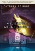 OBJETIVO: ADOLF HITLER.