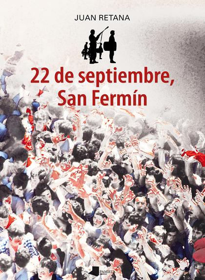 22 DE SEPTIEMBRE, SAN FERMÍN.