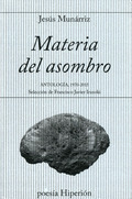 MATERIA DEL ASOMBRO -ANTOLOGIA 1970-2015-.