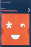 COMPETÈNCIES BÀSIQUES, COMPRENSIÓ LECTORA 3, EDUCACIÓ PRIMÀRIA, CICLE INICIAL. QUADERN : CICLE