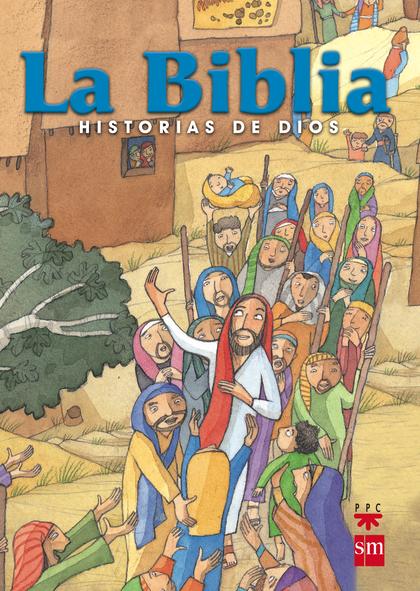 LA BIBLIA, HISTORIAS DE DIOS