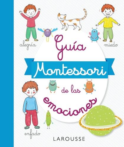 GUÍA MONTESSORI DE LAS EMOCIONES.