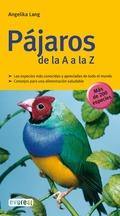 PÁJAROS DE LA A A LA Z