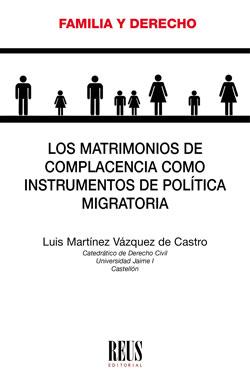 LOS MATRIMONIOS DE COMPLACENCIA COMO INSTRUMENTOS DE POLÍTICA MIGRATORIA.