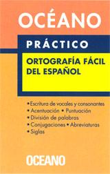 PRÁCTICO ORTOGRAFIA FÁCIL DEL ESPAÑOL.