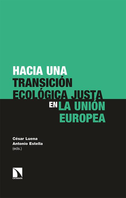 HACIA UNA TRANSICIÓN ECOLÓGICA JUSTA EN LA UNIÓN EUROPEA.