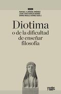 DIOTIMA, O DE LA DIFICULTAD DE ENSEÑAR FILOSOFÍA