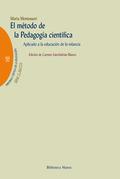EL MÉTODO DE LA PEDAGOGÍA CIENTÍFICA: APLICADO A LA EDUCACIÓN DE LA IN
