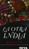 LA OTRA INDIA : UNA VISIÓN DE PRIMERA MANO DE UN PAÍS EXTRAORDINARIO